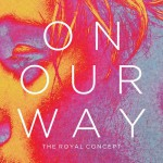 The Royal concept – On our way
