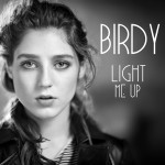 Birdy – Light me up