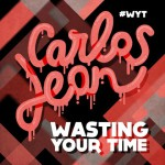Carlos Jean – Wasting your time