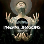 Imagine Dragons – I bet my life