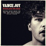 Vance Joy – Riptide