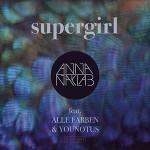 Anna Naklab, Alle Farben & Younotus – Supergirl