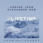 Carlos Jean & Alexander Som – Lifetime