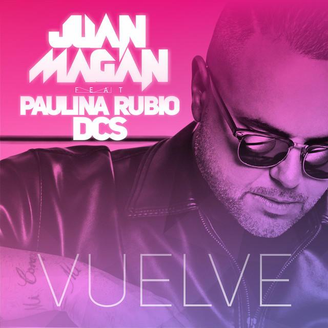 Juan Magan - Vuelve