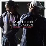 Madcon & Ray Dalton – Don't worry