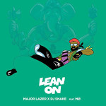 DJ Snake, Major Lazer & MO – Lean on