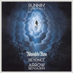Naughty Boy, Arrow Benjamin & Beyonce – Runnin' (Lose it all)