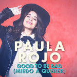 Paula Rojo – Good the bad (Miedo a querer)