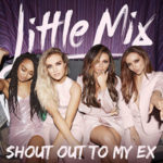 Little Mix Shout – Out to my ex