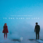 Martin Garrix – In the name of love