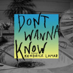 Maroon 5 & Kendrick Lamar – Don't wanna know